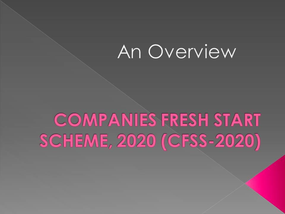 COMPANIES FRESH START SCHEME, 2020 (CFSS-2020)